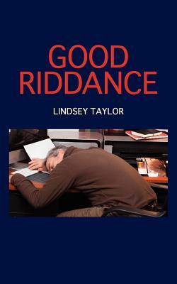 GOOD RIDDANCE, LINDSEY TAYLOR