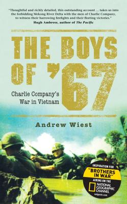The Boys of '67: Charlie Company's War in Vietnam (General Military), Andrew Wiest