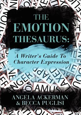 Image for The Emotion Thesaurus: A Writer's Guide To Character Expression