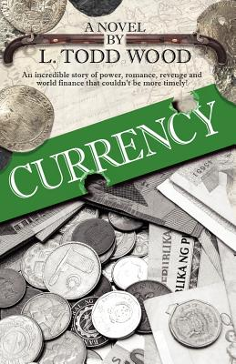 Currency, L Todd Wood