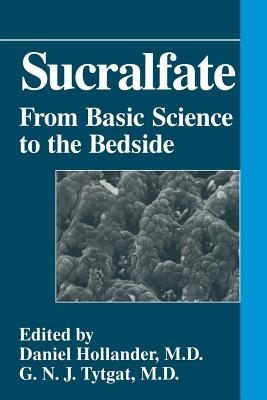 Sucralfate: From Basic Science to the Bedside