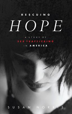 Image for RESCUING HOPE: A STORY OF SEX TRAFFICKING IN AMERICA