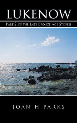 Lukenow: Part 2 of the Late Bronze Age Stories, Parks, Joan H.