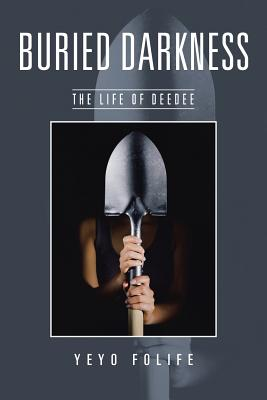 Image for Buried Darkness: The Life of DeeDee