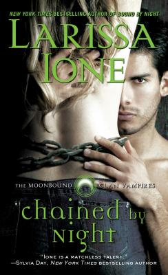 Image for Chained by Night (Moonbound Clan Vampires)