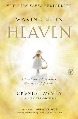 "Image for ""Waking Up in Heaven: A True Story of Brokenness, Heaven, and Life Again"""
