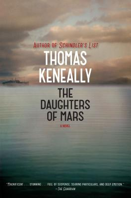 The Daughters of Mars: A Novel, Thomas Keneally  (Author)