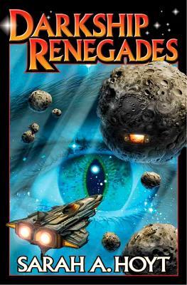 Darkship Renegades, Sarah A. Hoyt