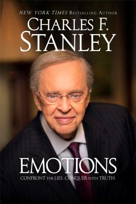 Emotions: Confront the Lies. Conquer with Truth., Stanley, Charles F.