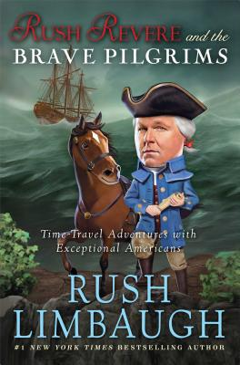 Image for Rush Revere and the Brave Pilgrims: Time-Travel Adventures with Exceptional Americans