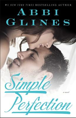 Simple Perfection #6 Rosemary Beach, Abbi Glines