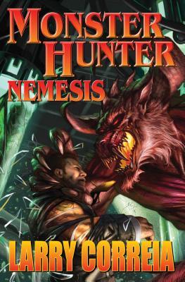 Monster Hunter Nemesis, Correia, Larry