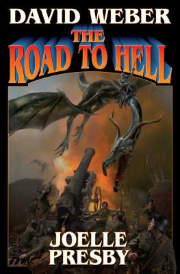 The Road to Hell (Multiverse Series), David Weber, Joelle Presby