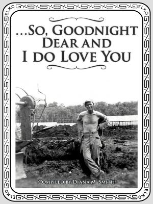 Image for . . . So, Goodnight Dear and I Do Love You