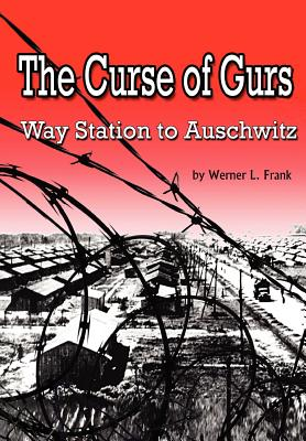The Curse of Gurs: Way Station to Auschwitz, Frank, Werner L.