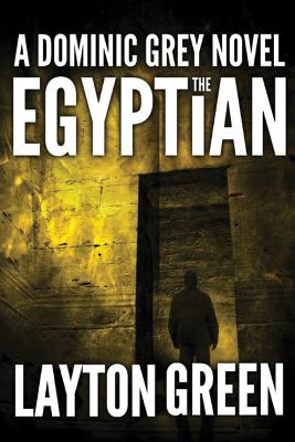 The Egyptian (The Dominic Grey Series), Green, Layton