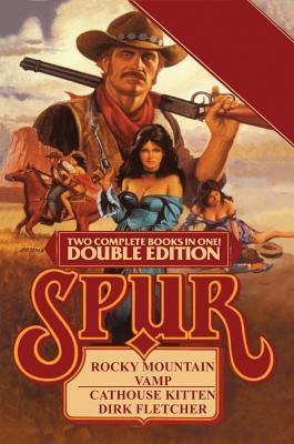 Spur Double: Rocky Mountain Vamp/Cathouse Kitten (Spur Double Edition), Dirk Fletcher