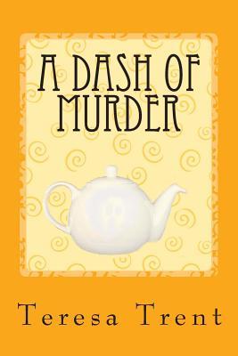 A Dash of Murder, Trent, Teresa