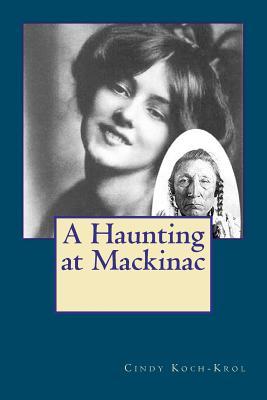 A Haunting at Mackinac, Koch-Krol, Cindy