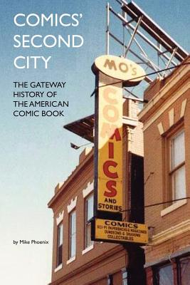 Comics' Second City: The Gateway History of the American Comic Book, Phoenix, Mike