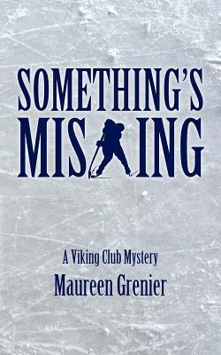 Something's Missing: A Viking Club Mystery, Grenier, Maureen