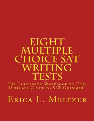 Image for Eight Multiple Choice SAT Writing Tests: The Companion Workbook to The Ultimate Guide to SAT Grammar