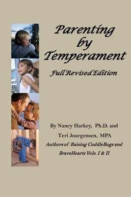 Parenting by Temperament:  Full Revised Edition, Harkey Ph.D, Nancy J.