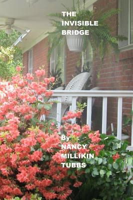 The Invisible Bridge, Tubbs, Nancy Millikin