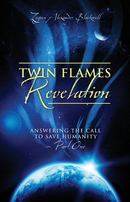 Image for Twin Flames Revelation: Answering the Call to Save Humanity - Part One