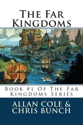 The Far Kingdoms: Book #1 Of The Far Kingdoms Series, Cole, Allan; Bunch, Chris