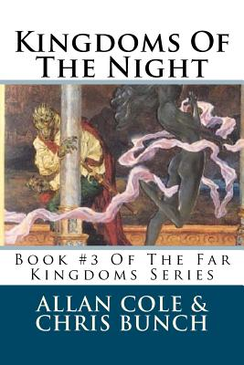 Kingdoms Of The Night: Book #3 Of The Far Kingdoms Series, Cole, Allan; Bunch, Chris