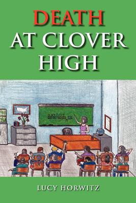 Death at Clover High, Horwitz, Lucy