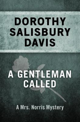 A Gentleman Called (The Mrs. Norris Mysteries), Davis, Dorothy Salisbury