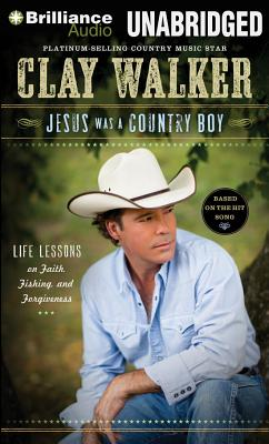 Image for Jesus Was a Country Boy: Life Lessons on Faith, Fishing, and Forgiveness