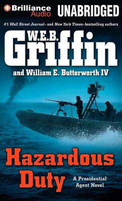 Hazardous Duty (Presidential Agent Series), W.E.B. Griffin, William E. Butterworth IV