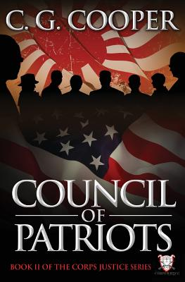 Council of Patriots: Book 2 of the Corps Justice Novels (Volume 2), Cooper, C.G.