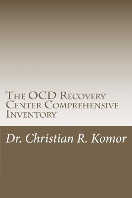 The OCD Recovery Center Comprehensive Inventory, Komor, Dr Christian Robert