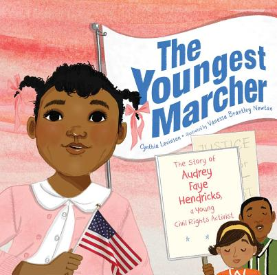 Image for YOUNGEST MARCHER: THE STORY OF AUDREY FAYE HENDRICKS, A YOUNG CIVIL RIGHTS ACTIVIST