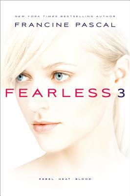 "Fearless 3: Rebel; Heat; Blood, ""Pascal, Francine"""