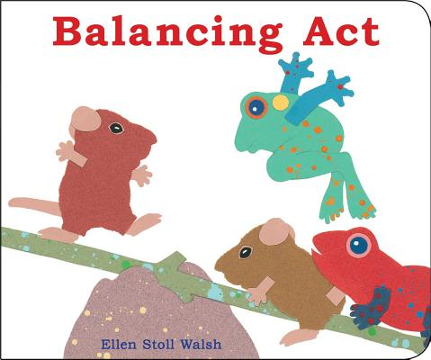 Balancing Act (Classic Board Books), Walsh, Ellen Stoll