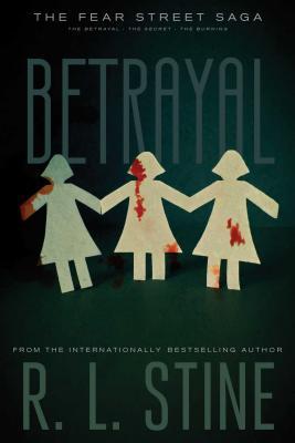 Image for Betrayal: The Betrayal; The Secret; The Burning (Fear Street Saga)