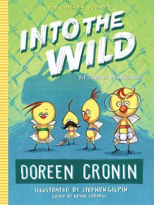 Into the Wild: Yet Another Misadventure (The Chicken Squad), Doreen Cronin