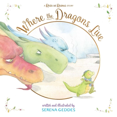 Image for WHERE THE DRAGONS LIVE: A ROSIE AND RASMUS STORY