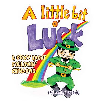 Image for A Little Bit O' Luck!: A Story about Followin' Rainbows