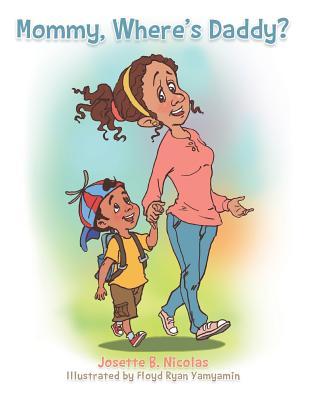 Mommy, Where's Daddy?, Nicolas, Josette
