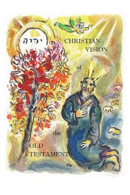 Christian Vision of the Old Testament, James H. Kurt