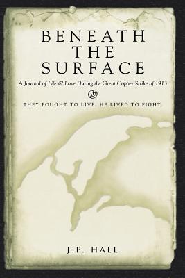 Beneath the Surface, J.P. Hall