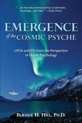 Image for Emergence of the Cosmic Psyche: UFOs and ETs from the Perspective of Depth Psychology