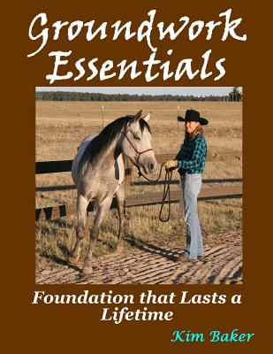 Groundwork Essentials: Foundation that Lasts a Lifetime, Baker, Kim