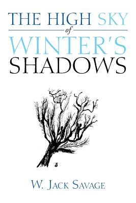 The High Sky of Winter's Shadows, Savage, W. Jack